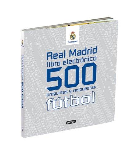 Real Madrid. Libro electrónico. 500 preguntas y respuestas. Fútbol (Real Madrid / Libros singulares) por Fernández Buitrón César Felipe