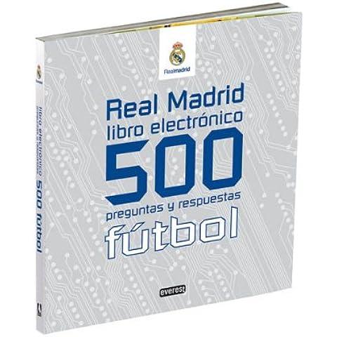 Real Madrid. Libro electrónico. 500 preguntas y respuestas. Fútbol (Real Madrid / Libros