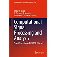 Computational Signal Processing and Analysis: Select Proceedings of ICNETS2, Volume I: 1 (Lecture Notes in Electrical Engineering)