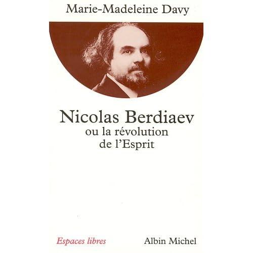 Nicolas Berdiaev ou la Révolution de l'Esprit