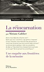 La Réincarnation. Une enquête aux frontières de la mémoire de Stephane Allix