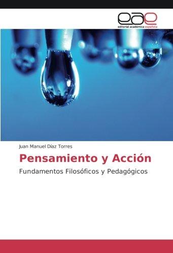 Pensamiento y Acción: Fundamentos Filosóficos y Pedagógicos