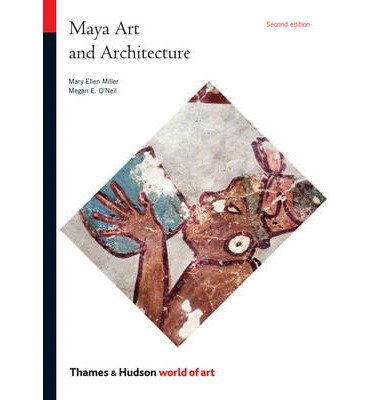 [(Maya Art and Architecture)] [ By (author) Mary Ellen Miller, By (author) Megan Eileen O'Neil ] [July, 2014]