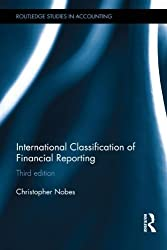 International Classification of Financial Reporting: Third Edition (Routledge Studies in Accounting) by Christopher Nobes (2014-06-06)