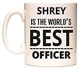 SHREY IS THE WORLDS BEST OFFICER Becher von WeDoMugs