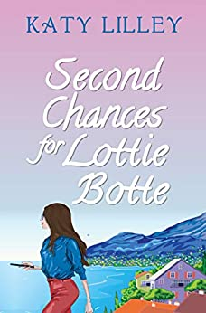 Second Chances for Lottie Botte by [Lilley, Katy]