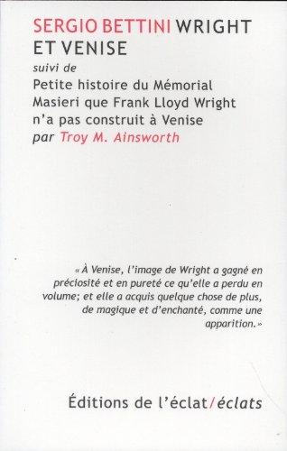 Wright et Venise : Suvi de Petite histoire du Mémorial Masieri que Frank Lloyd Wright n'a pas construit à Venise