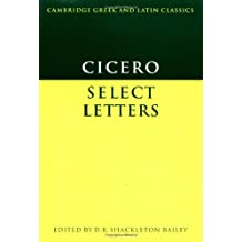 Cicero: Select Letters (Cambridge Greek and Latin Classics)