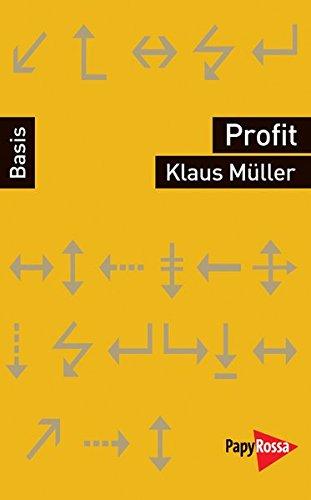 Profit (Basiswissen Politik / Geschichte / Ökonomie)
