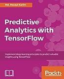 #7: Predictive Analytics with TensorFlow