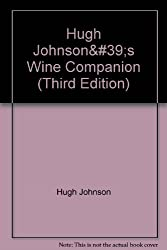 Hugh Johnson's Wine Companion (Third Edition)