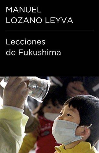 Lecciones de Fukushima (Colección Endebate) por Manuel Lozano Leyva