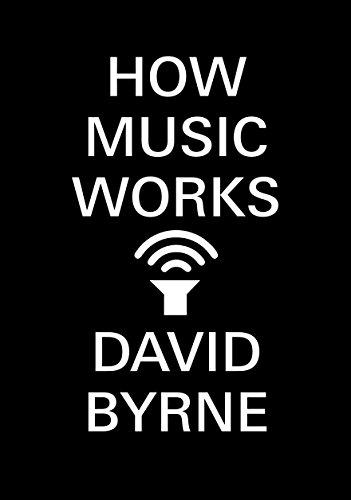 How Music Works (English Edition) por David Byrne