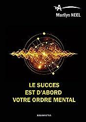 Le Succes Est d'Abord Votre Ordre Mental
