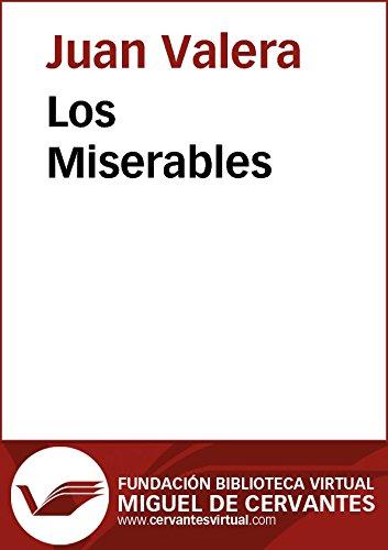 Los Miserables (Biblioteca Virtual Miguel de Cervantes) por Juan Valera