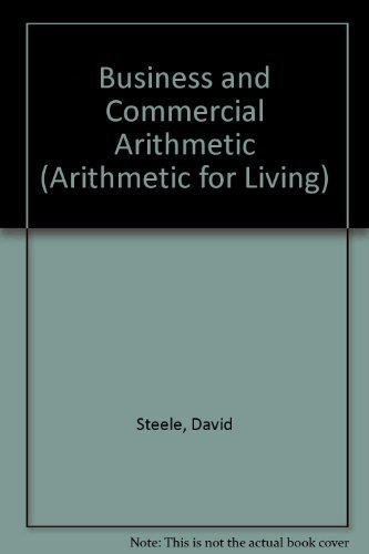 Business and Commercial Arithmetic (Arithmetic for Living)