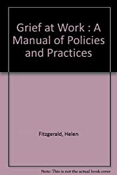 Grief at Work : A Manual of Policies and Practices