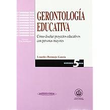 Gerontología educativa. Cómo diseñar programas educativos con personas mayores
