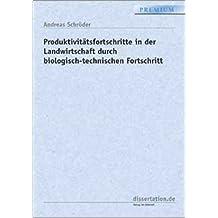 Produktivitätsfortschritte in der Landwirtschaft durch biologisch-technischen Fortschritt