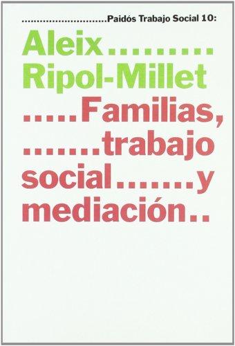 Familias, trabajo social y mediación: 10 (Psicología Psiquiatría Psicoterapia)