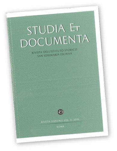 Studia et Documenta. Rivista dell'Istituto Storico San Josemaría Escrivá vol. 4 (2010)