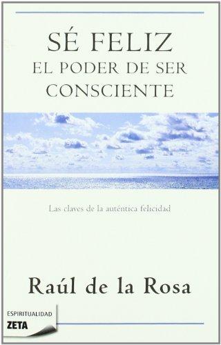 SE FELIZ. EL PODER DE SER CONSCIENTE (B DE BOLSILLO)