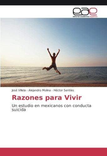 Razones para Vivir: Un estudio en mexicanos con conducta suicida