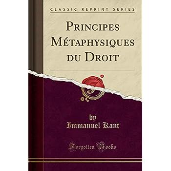 Principes Métaphysiques Du Droit (Classic Reprint)