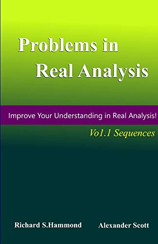 Problems in Real Analysis, Vol.1: Real Sequences (Mathematical Olympiad)