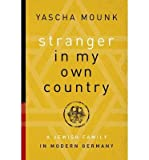 [(Stranger in My Own Country)] [ By (author) Yascha Mounk ] [February, 2014]