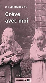 Crève avec moi par Léa Clermont-Dion