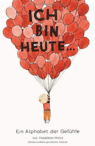 Ich bin heute...: Ein Alphabet der Gefühle (Midas Kinderbuch)