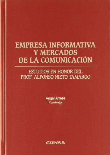 Empresa informática y mercados de la comunicación: estudios en honor del profesor Alfonso Nieto Tamargo