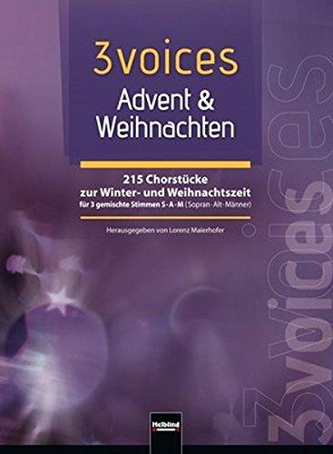 3 voices Advent & Weihnachten: 215 Chorstücke zur Winter- und Weihnachtszeit für 3 gemischte Stimmen (SAM)
