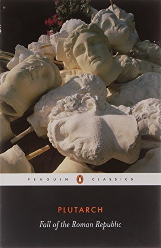 Fall of the Roman Republic (Penguin Classics) by Plutarch (February 23, 2006) Paperback