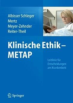 Klinische Ethik - METAP: Leitlinie für Entscheidungen am Krankenbett