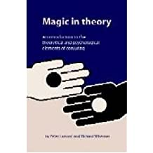 (MAGIC IN THEORY: AN INTRODUCTION TO THE THEORETICAL AND PSYCHOLOGICAL ELEMENTS OF CONJURING) BY Lamont, Peter(Author)Paperback Oct-2005