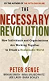 The Necessary Revolution: How Individuals and Organisations Are Working Together to Create a Sustainable World by Peter M. Senge, Bryan Smith, Nina Kruschwitz, Joe Laur, Sara (2010) Paperback