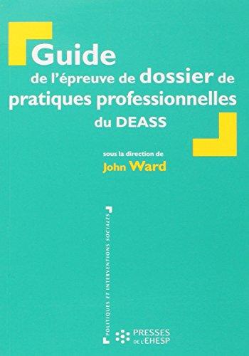 Guide de l'épreuve de dossier de pratiques professionnelles du DEASS par John Ward