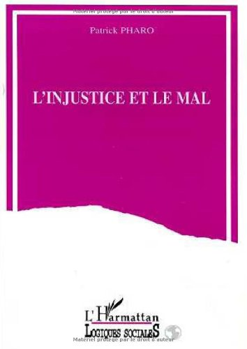 L'injustice et le mal par Patrick Pharo