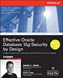 Effective Oracle Database 10g Security by Design (Oracle Press)