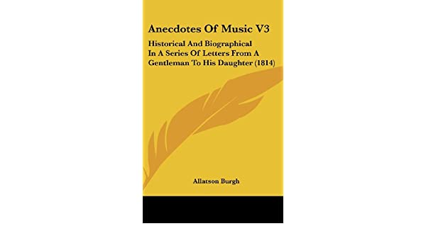 Buy Anecdotes Of Music V3 Historical And Biographical In A Series