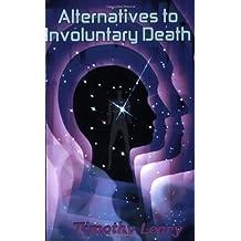 Alternatives to Involuntary Death