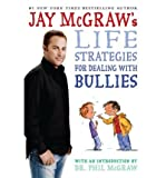 [JAY MCGRAW'S LIFE STRATEGIES FOR DEALING WITH BULLIES BY (Author)McGraw, Jay]Hardcover(Oct-2008)