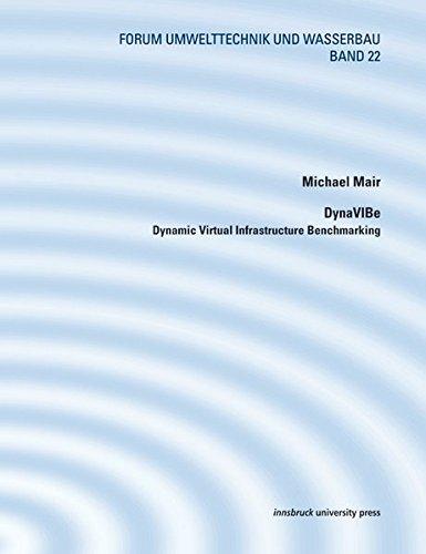 DynaVIBe - Dynamic Virtual Infrastructure Benchmarking (Forum Umwelttechnik und Wasserbau)