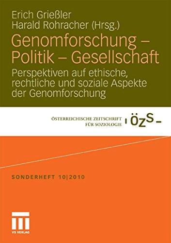 Genomforschung - Politik - Gesellschaft: Perspektiven auf ethische, rechtliche und soziale Aspekte der Genomforschung (Österreichische Zeitschrift für Soziologie Sonderhefte)