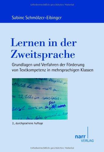 Lernen in der Zweitsprache: Grundlagen und Verfahren der Förderung von Textkompetenz in mehrsprachigen Klassen (Europäische Studien zur Textlinguistik)