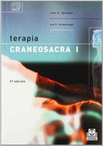 TERAPIA CRANEOSACRA I: 1 (Medicina) por John E. Upledger