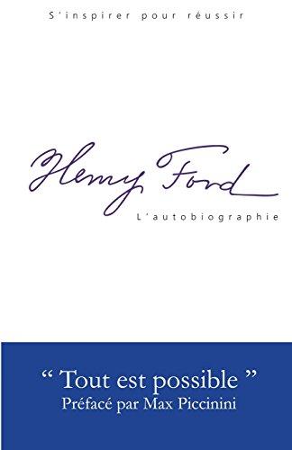 Henry Ford - L'Autobiographie: Tout est possible