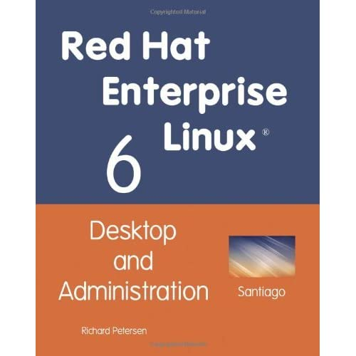 Red Hat Enterprise Linux 6: Desktop and Administration by Richard Petersen (21-Feb-2011) Paperback